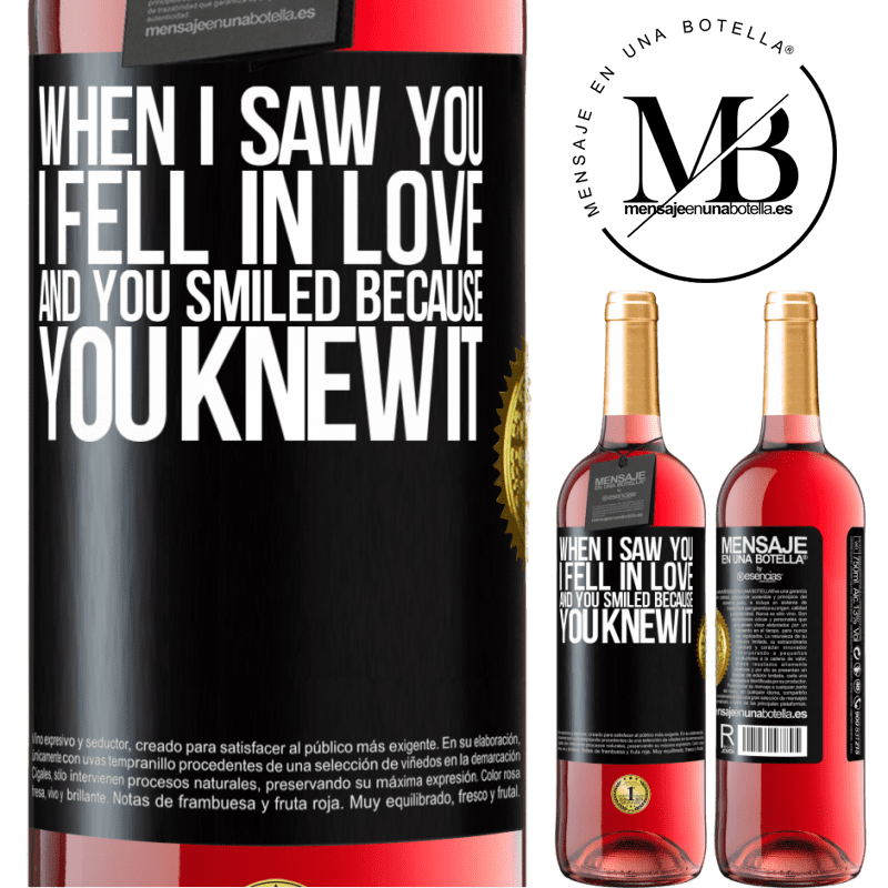 24,95 € Free Shipping   Rosé Wine ROSÉ Edition When I saw you I fell in love, and you smiled because you knew it Black Label. Customizable label Young wine Harvest 2020 Tempranillo