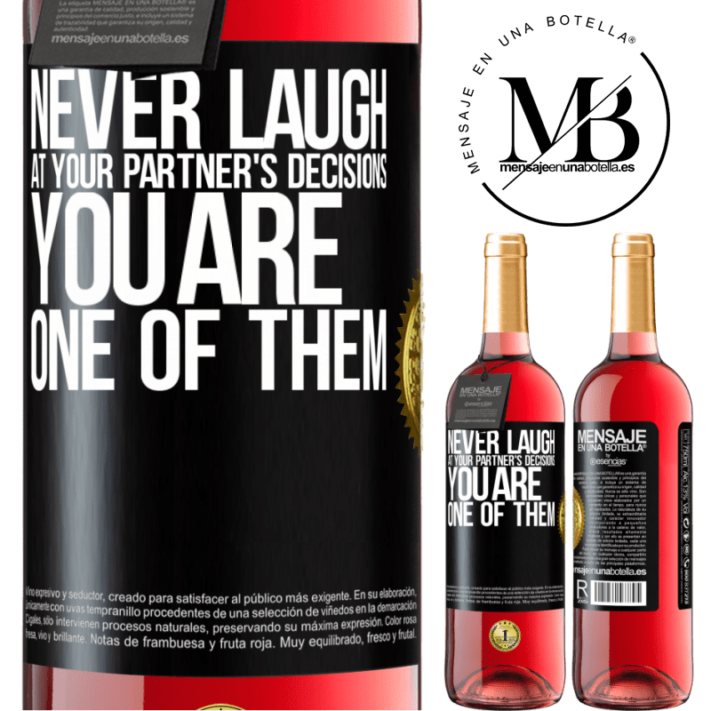 24,95 € Free Shipping | Rosé Wine ROSÉ Edition Never laugh at your partner's decisions. You are one of them Black Label. Customizable label Young wine Harvest 2020 Tempranillo