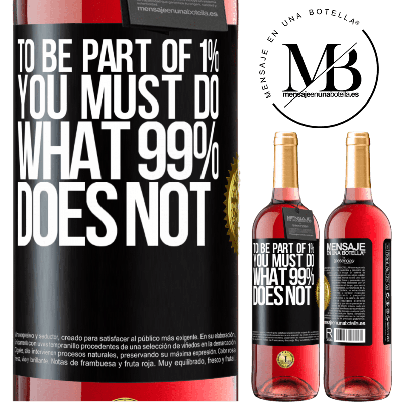 24,95 € Free Shipping | Rosé Wine ROSÉ Edition To be part of 1% you must do what 99% does not Black Label. Customizable label Young wine Harvest 2020 Tempranillo