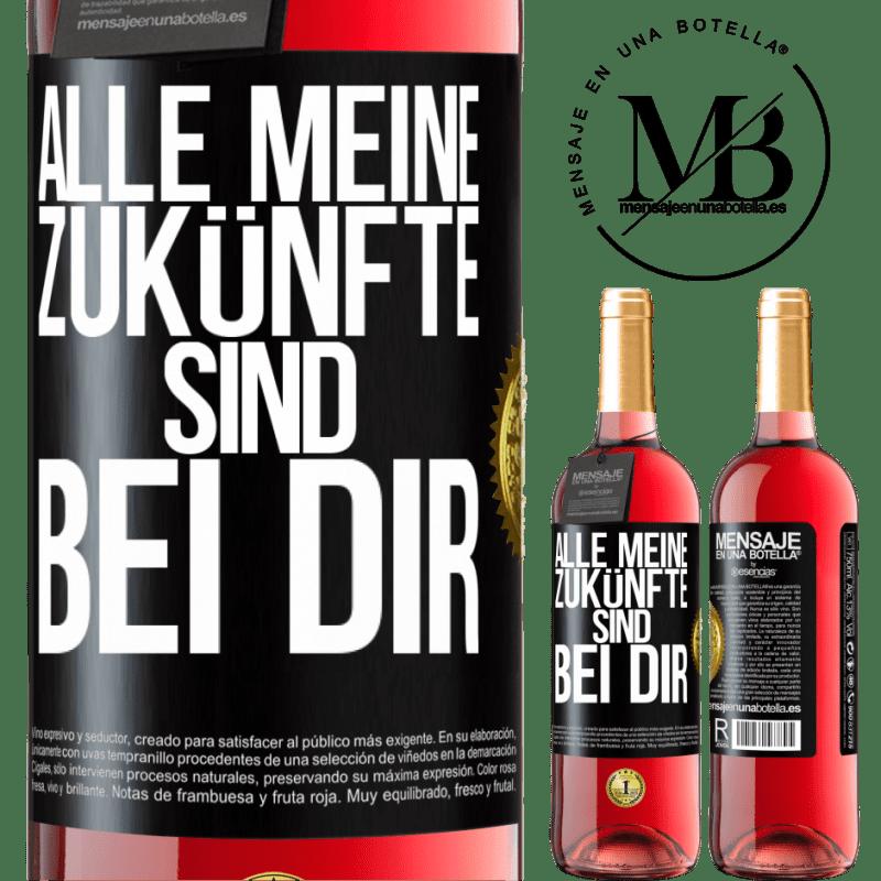 24,95 € Kostenloser Versand | Roséwein ROSÉ Ausgabe Alle meine Zukünfte sind bei dir Schwarzes Etikett. Anpassbares Etikett Junger Wein Ernte 2020 Tempranillo