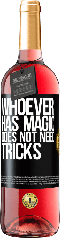 24,95 € | Rosé Wine ROSÉ Edition Whoever has magic does not need tricks Black Label. Customizable label Young wine Harvest 2020 Tempranillo