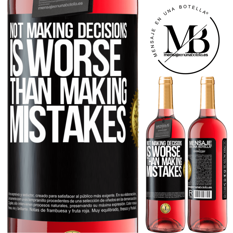 24,95 € Free Shipping   Rosé Wine ROSÉ Edition Not making decisions is worse than making mistakes Black Label. Customizable label Young wine Harvest 2020 Tempranillo