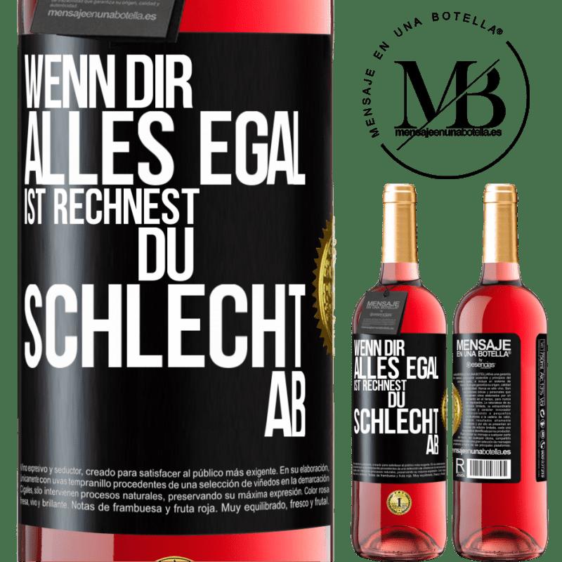 24,95 € Kostenloser Versand   Roséwein ROSÉ Ausgabe Wenn alles egal ist, machst du die falschen Konten Schwarzes Etikett. Anpassbares Etikett Junger Wein Ernte 2020 Tempranillo