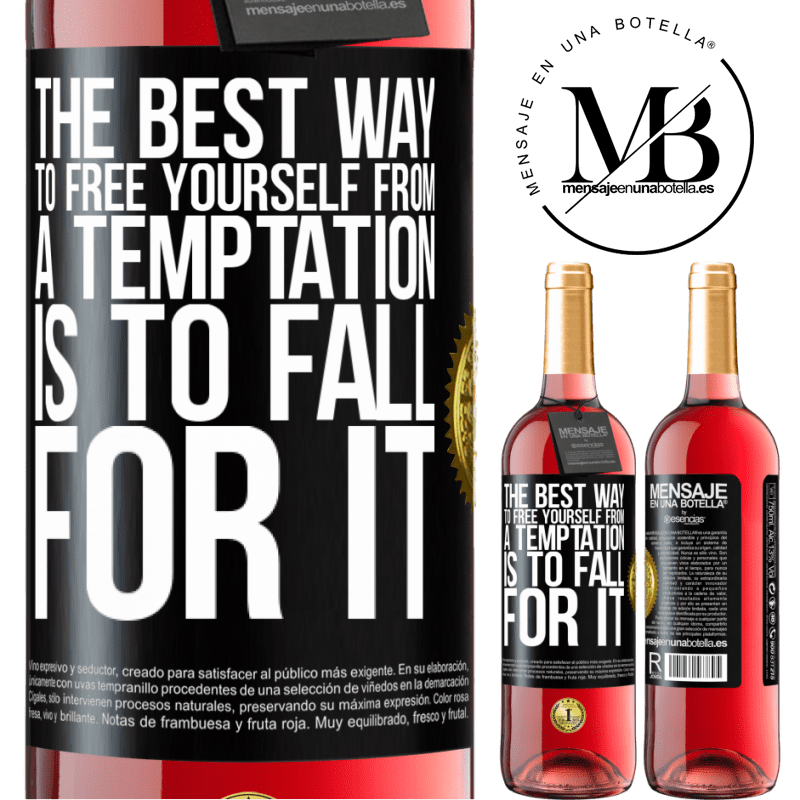 24,95 € Free Shipping   Rosé Wine ROSÉ Edition The best way to free yourself from a temptation is to fall for it Black Label. Customizable label Young wine Harvest 2020 Tempranillo