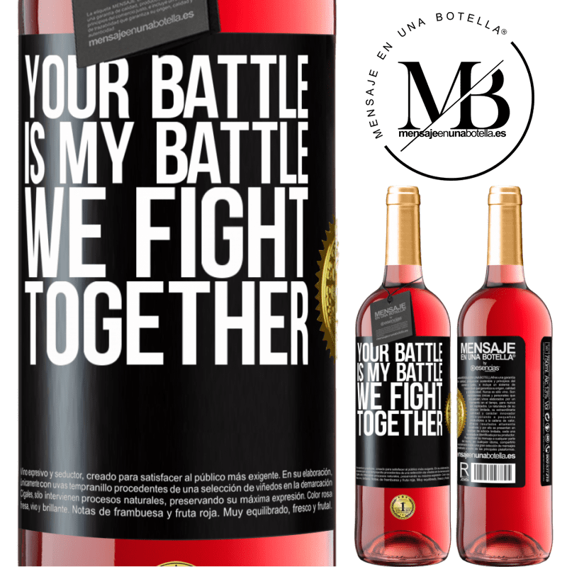 24,95 € Free Shipping | Rosé Wine ROSÉ Edition Your battle is my battle. We fight together Black Label. Customizable label Young wine Harvest 2020 Tempranillo