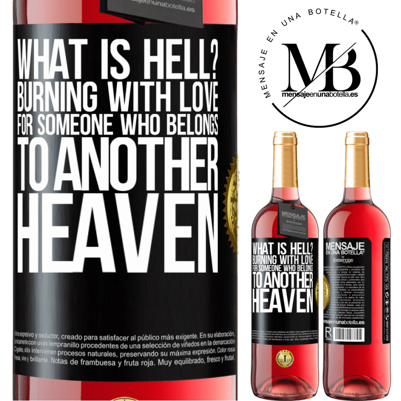 24,95 € Free Shipping   Rosé Wine ROSÉ Edition what is hell? Burning with love for someone who belongs to another heaven Black Label. Customizable label Young wine Harvest 2020 Tempranillo