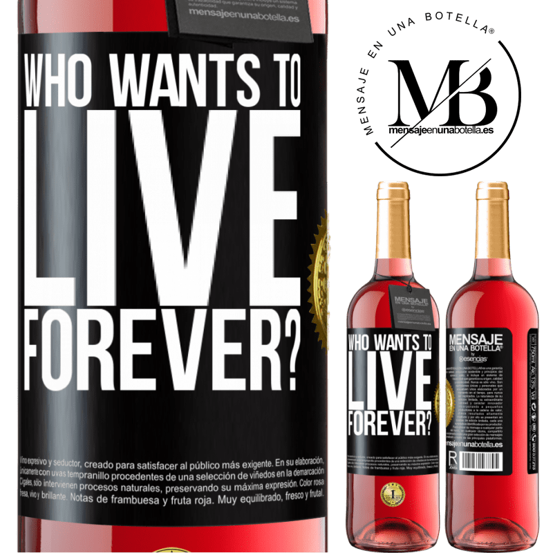 24,95 € Free Shipping | Rosé Wine ROSÉ Edition who wants to live forever? Black Label. Customizable label Young wine Harvest 2020 Tempranillo