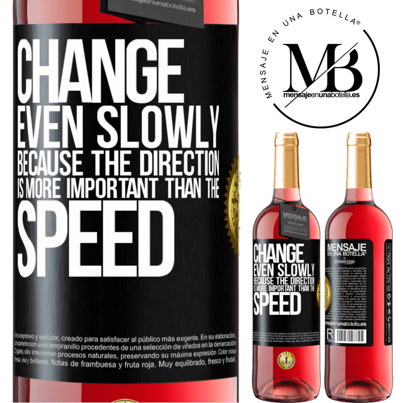 24,95 € Free Shipping   Rosé Wine ROSÉ Edition Change, even slowly, because the direction is more important than the speed Black Label. Customizable label Young wine Harvest 2020 Tempranillo