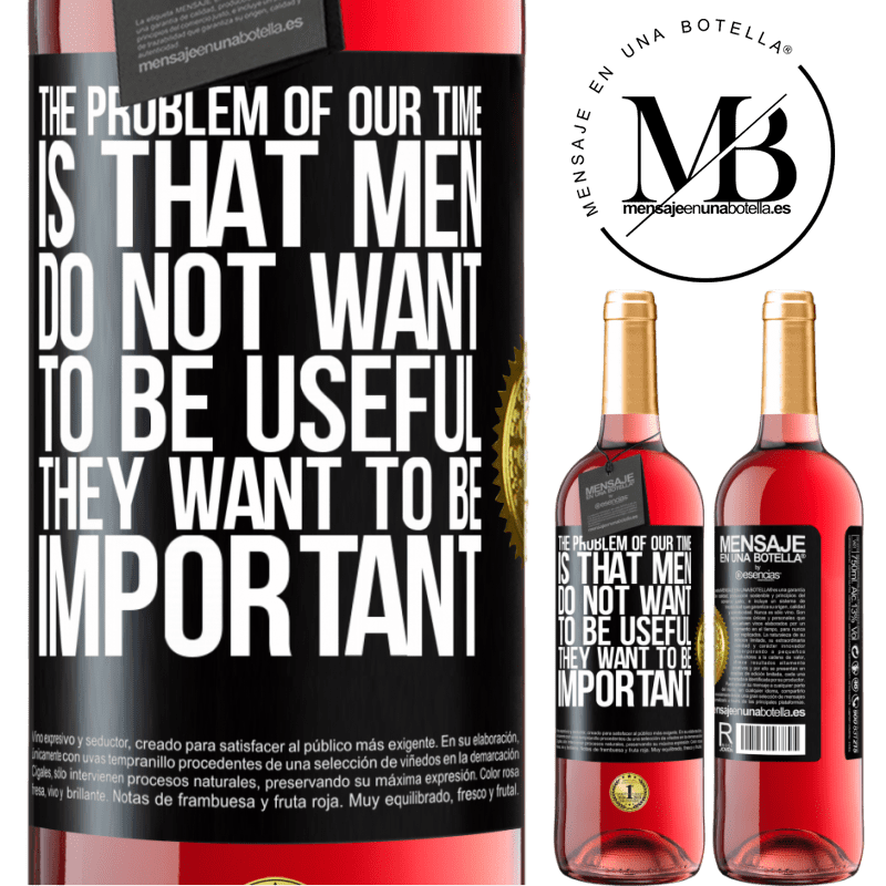 24,95 € Free Shipping   Rosé Wine ROSÉ Edition The problem of our age is that men do not want to be useful, but important Black Label. Customizable label Young wine Harvest 2020 Tempranillo