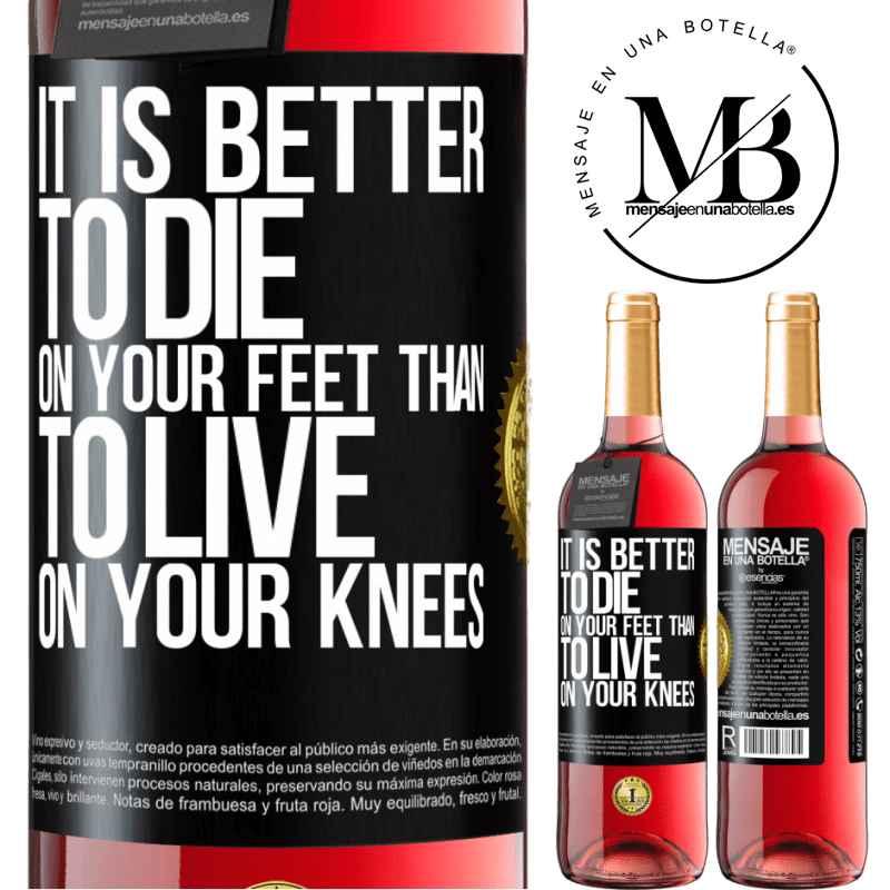 24,95 € Free Shipping | Rosé Wine ROSÉ Edition It is better to die on your feet than to live on your knees Black Label. Customizable label Young wine Harvest 2020 Tempranillo