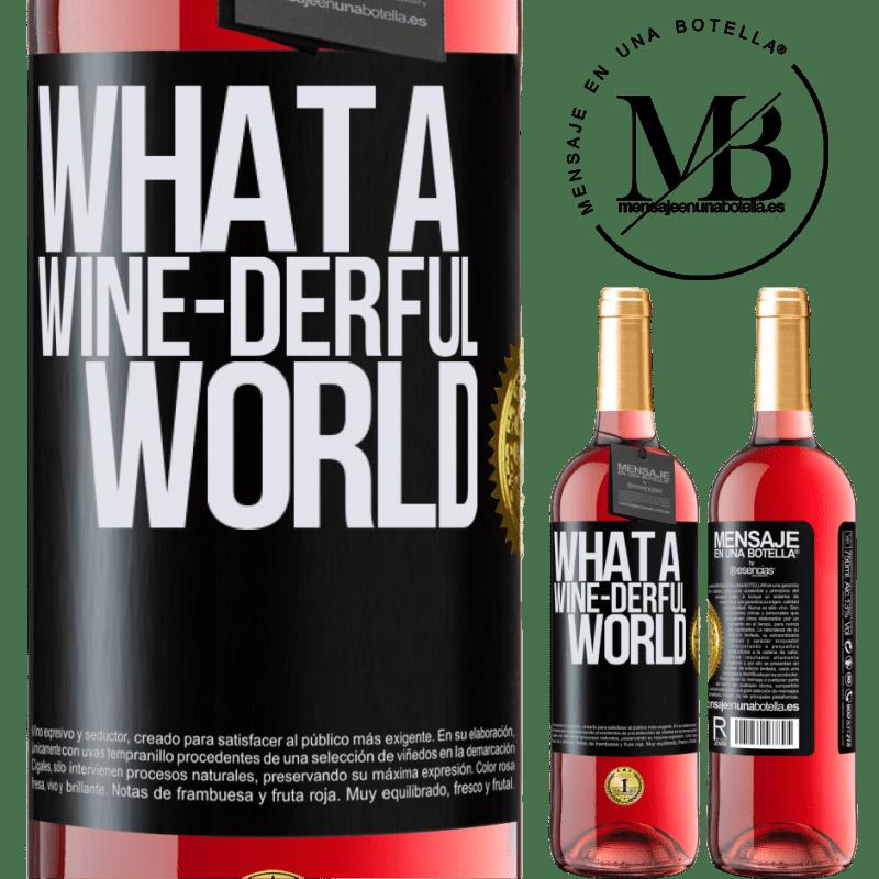 24,95 € Envoi gratuit   Vin rosé Édition ROSÉ What a wine-derful world Étiquette Noire. Étiquette personnalisable Vin jeune Récolte 2020 Tempranillo