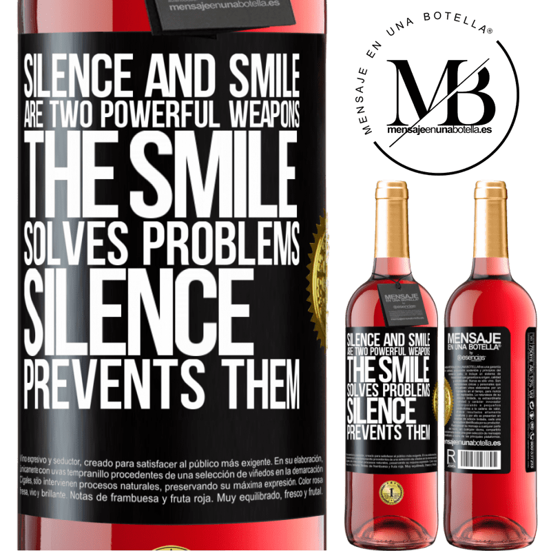 24,95 € Free Shipping | Rosé Wine ROSÉ Edition Silence and smile are two powerful weapons. The smile solves problems, silence prevents them Black Label. Customizable label Young wine Harvest 2020 Tempranillo