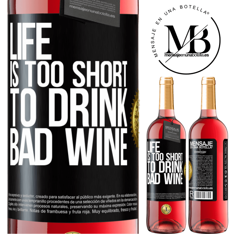 24,95 € Free Shipping   Rosé Wine ROSÉ Edition Life is too short to drink bad wine Black Label. Customizable label Young wine Harvest 2020 Tempranillo