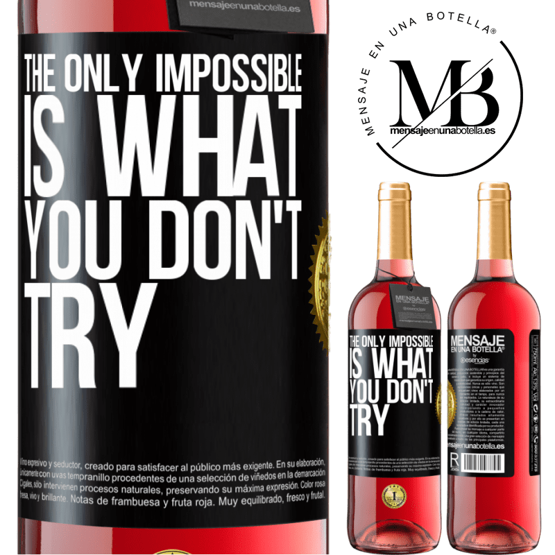 24,95 € Free Shipping | Rosé Wine ROSÉ Edition The only impossible is what you don't try Black Label. Customizable label Young wine Harvest 2020 Tempranillo