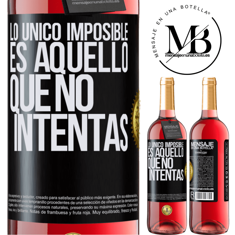 24,95 € Envoi gratuit   Vin rosé Édition ROSÉ Le seul impossible c'est ce que vous n'essayez pas Étiquette Noire. Étiquette personnalisable Vin jeune Récolte 2020 Tempranillo