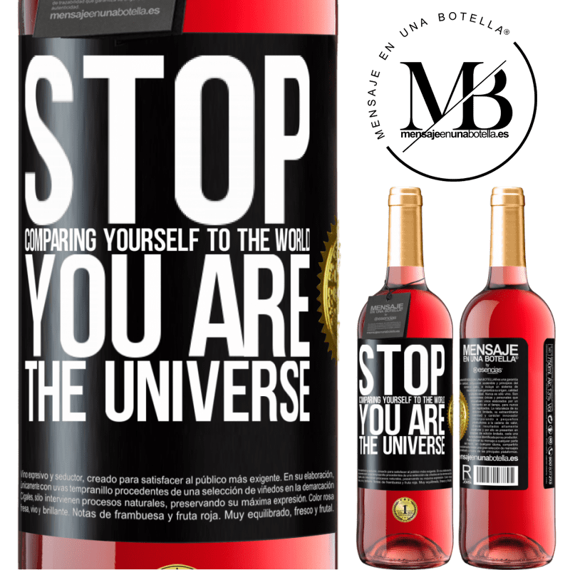 24,95 € Free Shipping | Rosé Wine ROSÉ Edition Stop comparing yourself to the world, you are the universe Black Label. Customizable label Young wine Harvest 2020 Tempranillo