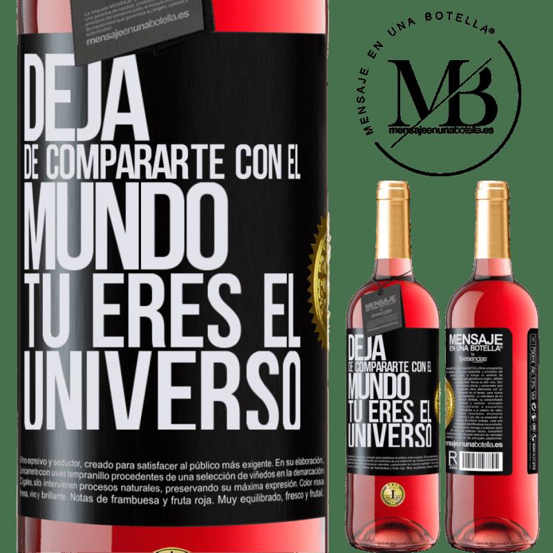 24,95 € Envoi gratuit   Vin rosé Édition ROSÉ Arrête de te comparer au monde, tu es l'univers Étiquette Noire. Étiquette personnalisable Vin jeune Récolte 2020 Tempranillo