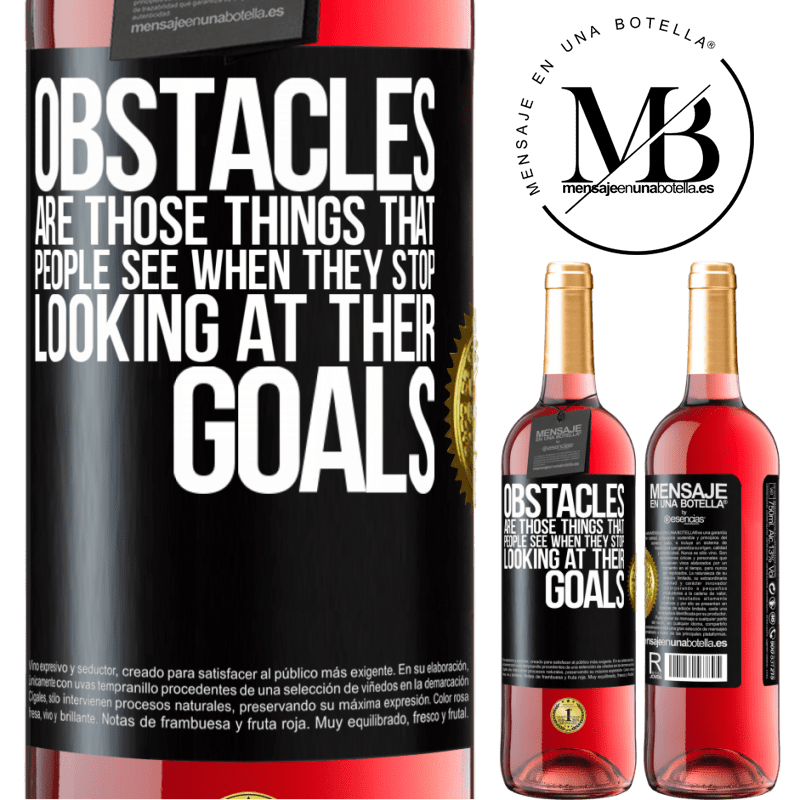 24,95 € Free Shipping   Rosé Wine ROSÉ Edition Obstacles are those things that people see when they stop looking at their goals Black Label. Customizable label Young wine Harvest 2020 Tempranillo