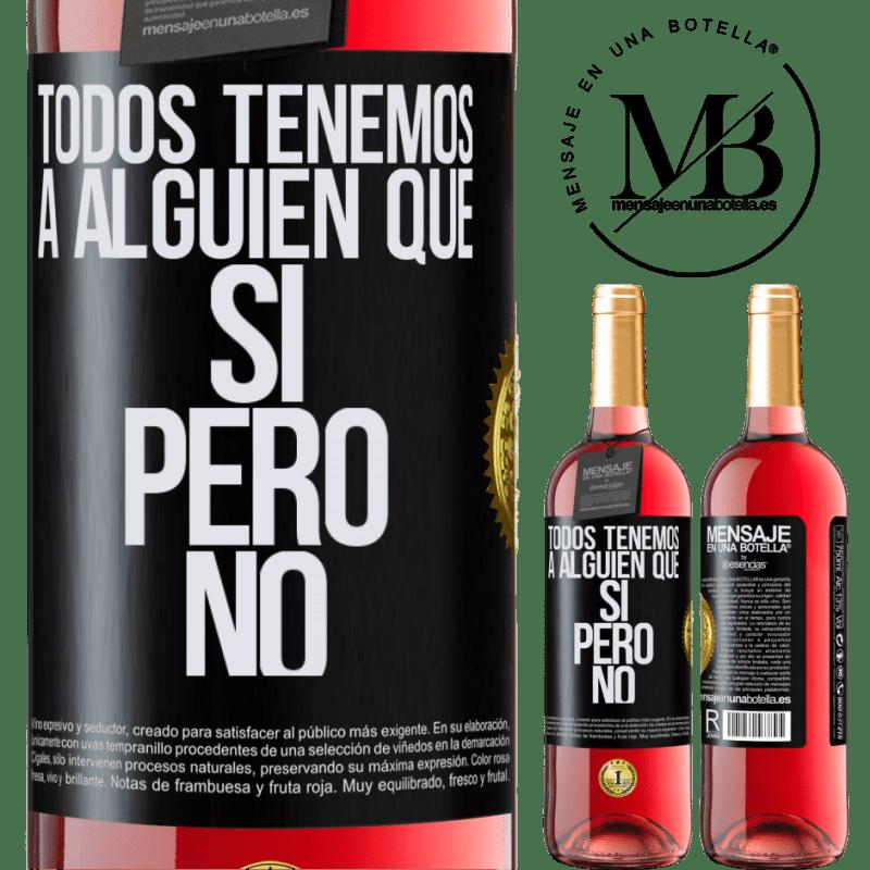 24,95 € Envoi gratuit   Vin rosé Édition ROSÉ Nous avons tous quelqu'un oui mais non Étiquette Noire. Étiquette personnalisable Vin jeune Récolte 2020 Tempranillo