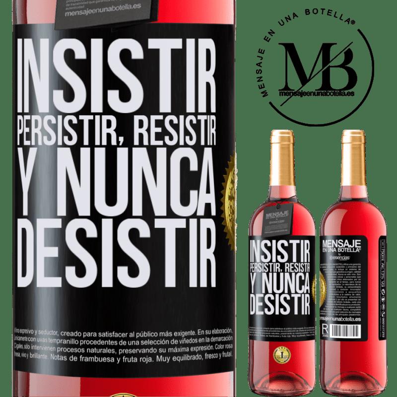 24,95 € Envoi gratuit | Vin rosé Édition ROSÉ Insister, persister, résister et ne jamais abandonner Étiquette Noire. Étiquette personnalisable Vin jeune Récolte 2020 Tempranillo