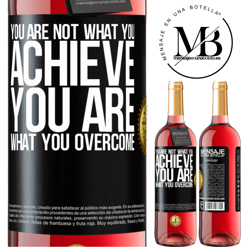 24,95 € Free Shipping | Rosé Wine ROSÉ Edition You are not what you achieve. You are what you overcome Black Label. Customizable label Young wine Harvest 2020 Tempranillo
