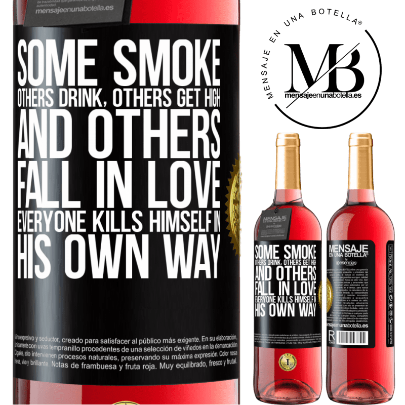 24,95 € Free Shipping | Rosé Wine ROSÉ Edition Some smoke, others drink, others get high, and others fall in love. Everyone kills himself in his own way Black Label. Customizable label Young wine Harvest 2020 Tempranillo