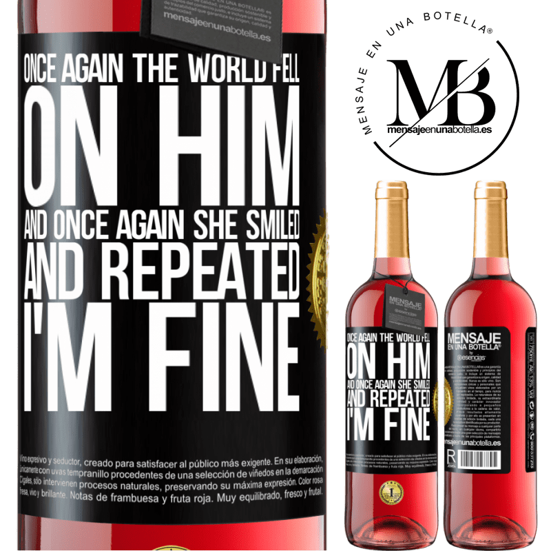 24,95 € Free Shipping | Rosé Wine ROSÉ Edition Once again, the world fell on him. And once again, he smiled and repeated I'm fine Black Label. Customizable label Young wine Harvest 2020 Tempranillo