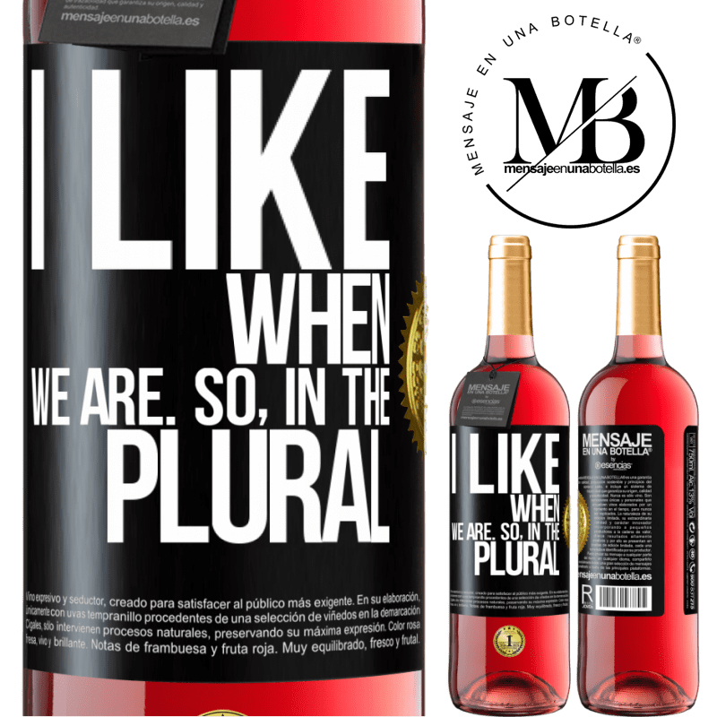 24,95 € Free Shipping   Rosé Wine ROSÉ Edition I like when we are. So in the plural Black Label. Customizable label Young wine Harvest 2020 Tempranillo