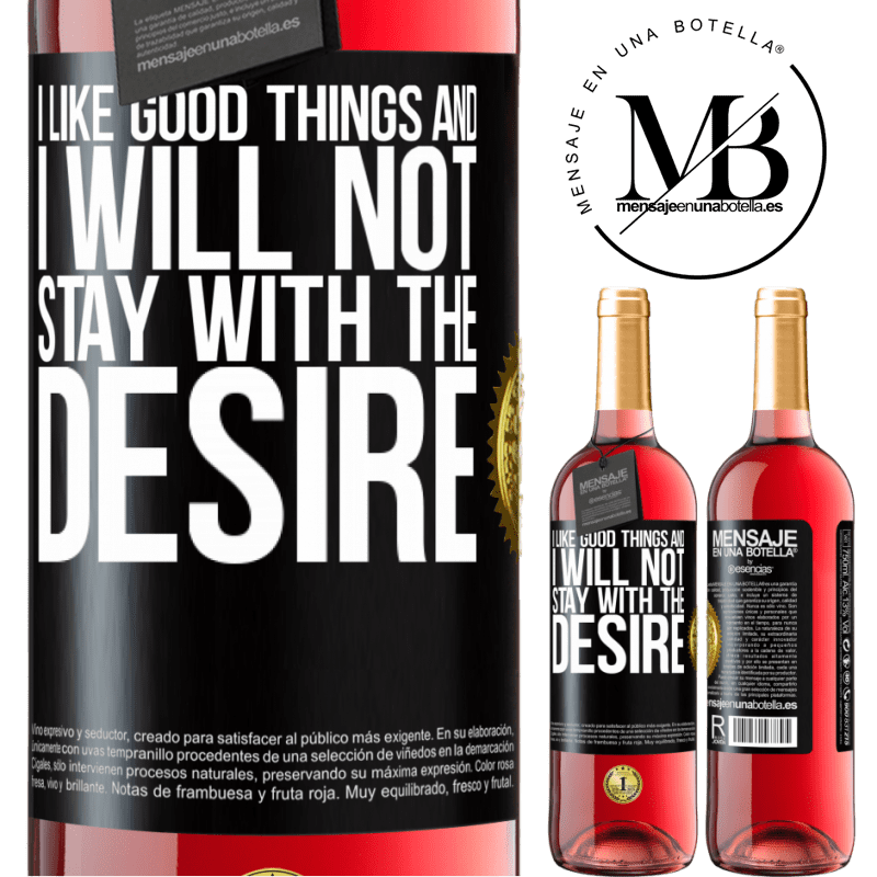 24,95 € Free Shipping   Rosé Wine ROSÉ Edition I like the good and I will not stay with the desire Black Label. Customizable label Young wine Harvest 2020 Tempranillo