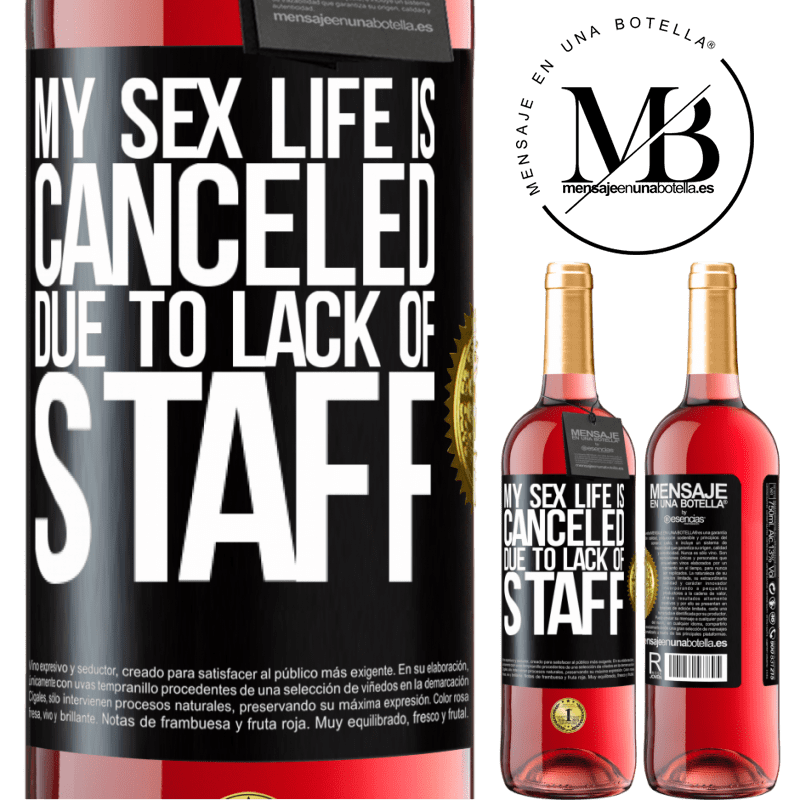 24,95 € Free Shipping   Rosé Wine ROSÉ Edition My sex life is canceled due to lack of staff Black Label. Customizable label Young wine Harvest 2020 Tempranillo