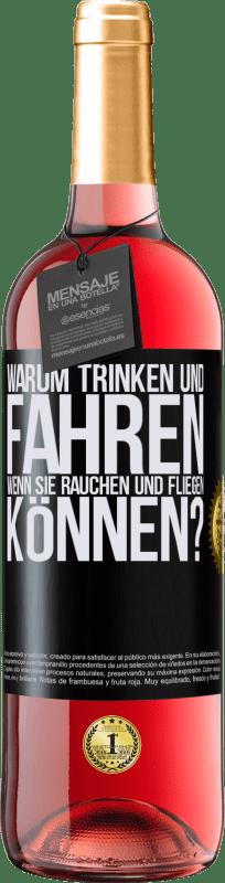 24,95 € Kostenloser Versand | Roséwein ROSÉ Ausgabe warum trinken und fahren, wenn Sie rauchen und fliegen können? Schwarzes Etikett. Anpassbares Etikett Junger Wein Ernte 2020 Tempranillo