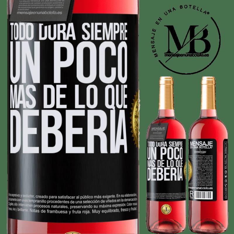 24,95 € Envoi gratuit | Vin rosé Édition ROSÉ Tout dure toujours un peu plus longtemps qu'il ne devrait Étiquette Noire. Étiquette personnalisable Vin jeune Récolte 2020 Tempranillo