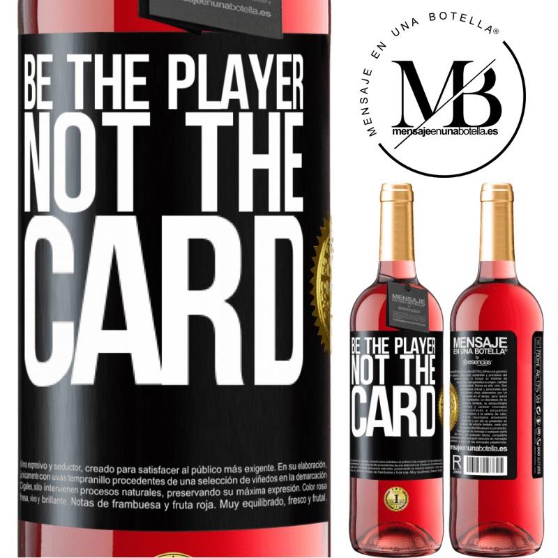 24,95 € Free Shipping | Rosé Wine ROSÉ Edition Be the player, not the card Black Label. Customizable label Young wine Harvest 2020 Tempranillo