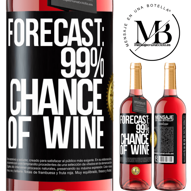 24,95 € Free Shipping   Rosé Wine ROSÉ Edition Forecast: 99% chance of wine Black Label. Customizable label Young wine Harvest 2020 Tempranillo
