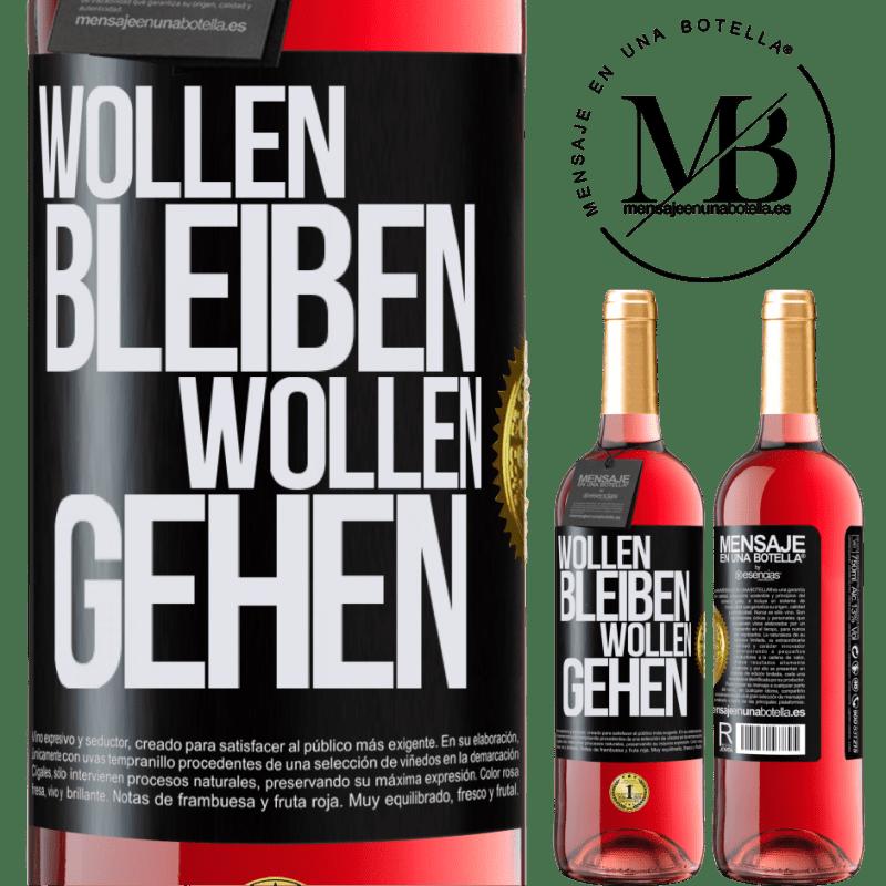 24,95 € Kostenloser Versand   Roséwein ROSÉ Ausgabe Wollen bleiben wollen gehen Schwarzes Etikett. Anpassbares Etikett Junger Wein Ernte 2020 Tempranillo