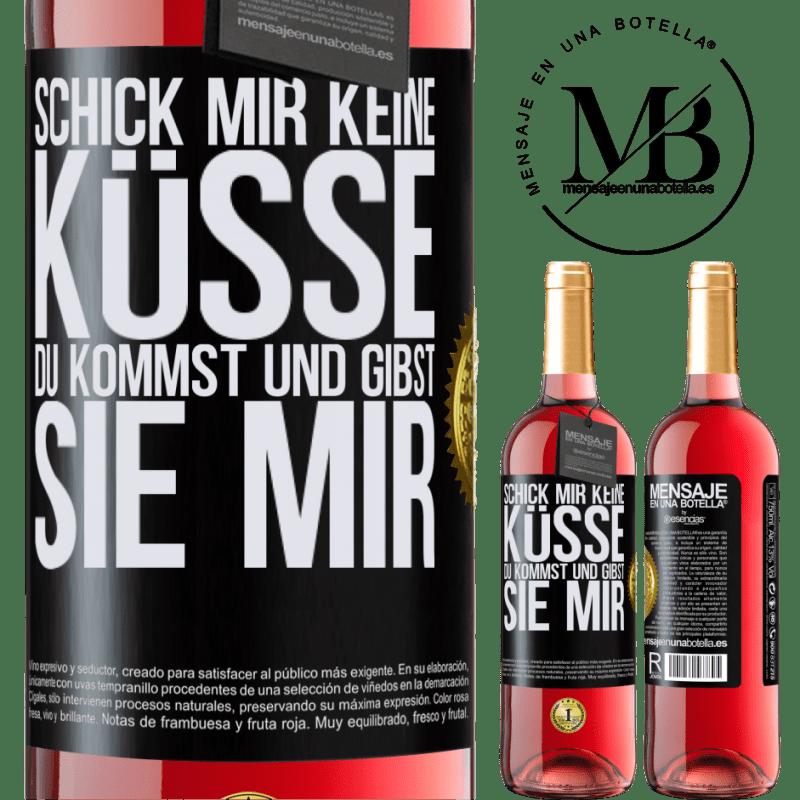 24,95 € Kostenloser Versand   Roséwein ROSÉ Ausgabe Schick mir keine Küsse, du kommst und gibst sie mir Schwarzes Etikett. Anpassbares Etikett Junger Wein Ernte 2020 Tempranillo