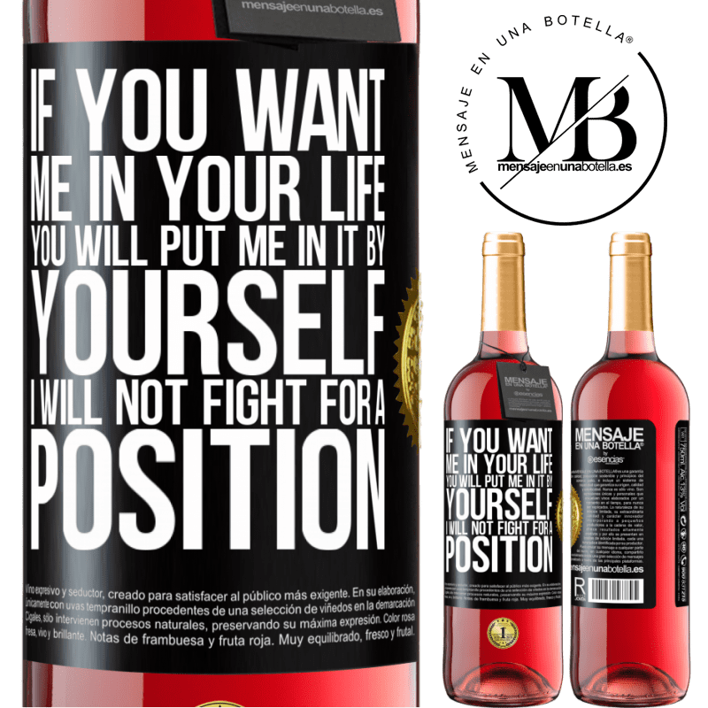 24,95 € Free Shipping   Rosé Wine ROSÉ Edition If you love me in your life, you will put me in it yourself. I will not fight for a position Black Label. Customizable label Young wine Harvest 2020 Tempranillo