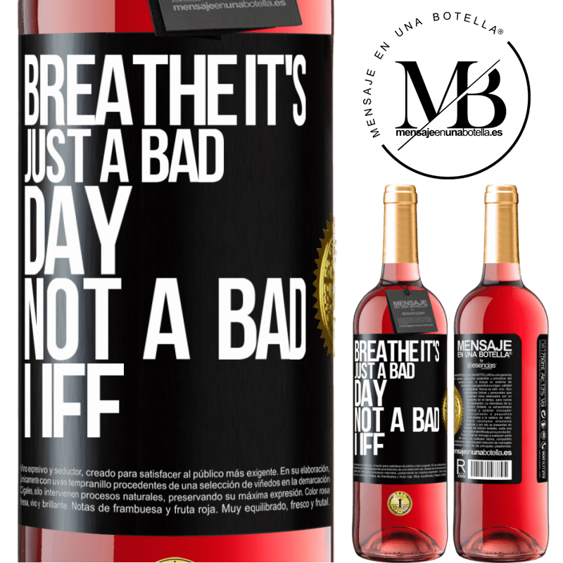 24,95 € Free Shipping | Rosé Wine ROSÉ Edition Breathe, it's just a bad day, not a bad life Black Label. Customizable label Young wine Harvest 2020 Tempranillo