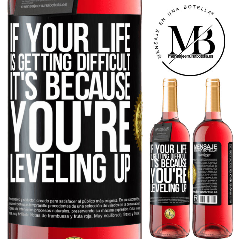 24,95 € Free Shipping | Rosé Wine ROSÉ Edition If your life is getting difficult, it's because you're leveling up Black Label. Customizable label Young wine Harvest 2020 Tempranillo