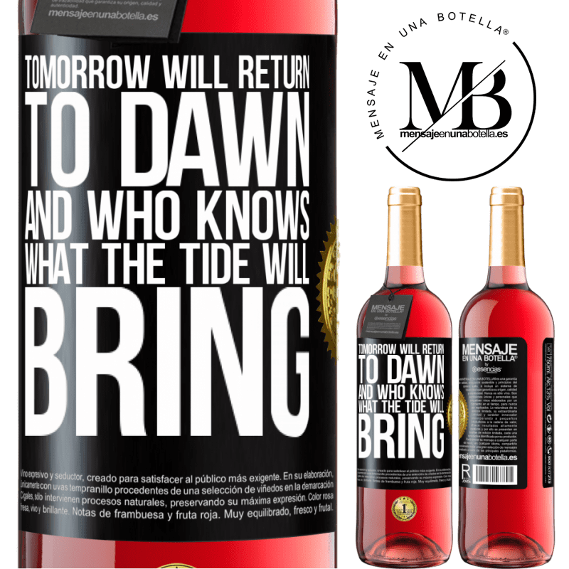 24,95 € Free Shipping   Rosé Wine ROSÉ Edition Tomorrow will return to dawn and who knows what the tide will bring Black Label. Customizable label Young wine Harvest 2020 Tempranillo