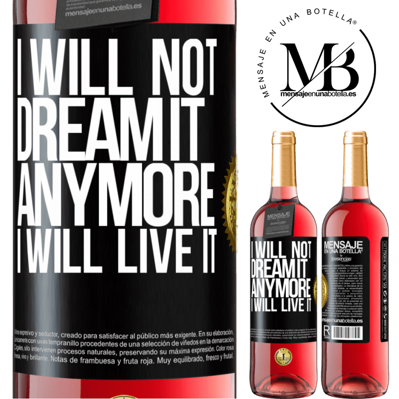 24,95 € Free Shipping   Rosé Wine ROSÉ Edition I will not dream it anymore. I will live it Black Label. Customizable label Young wine Harvest 2020 Tempranillo