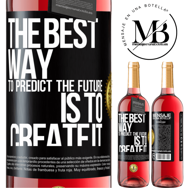24,95 € Free Shipping | Rosé Wine ROSÉ Edition The best way to predict the future is to create it Black Label. Customizable label Young wine Harvest 2020 Tempranillo