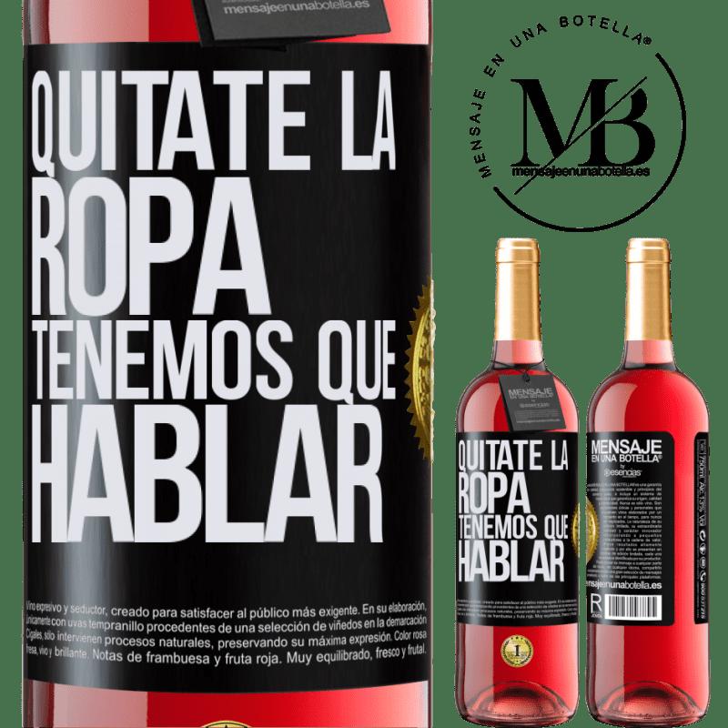 24,95 € Envoi gratuit   Vin rosé Édition ROSÉ Enlevez vos vêtements, nous devons parler Étiquette Noire. Étiquette personnalisable Vin jeune Récolte 2020 Tempranillo
