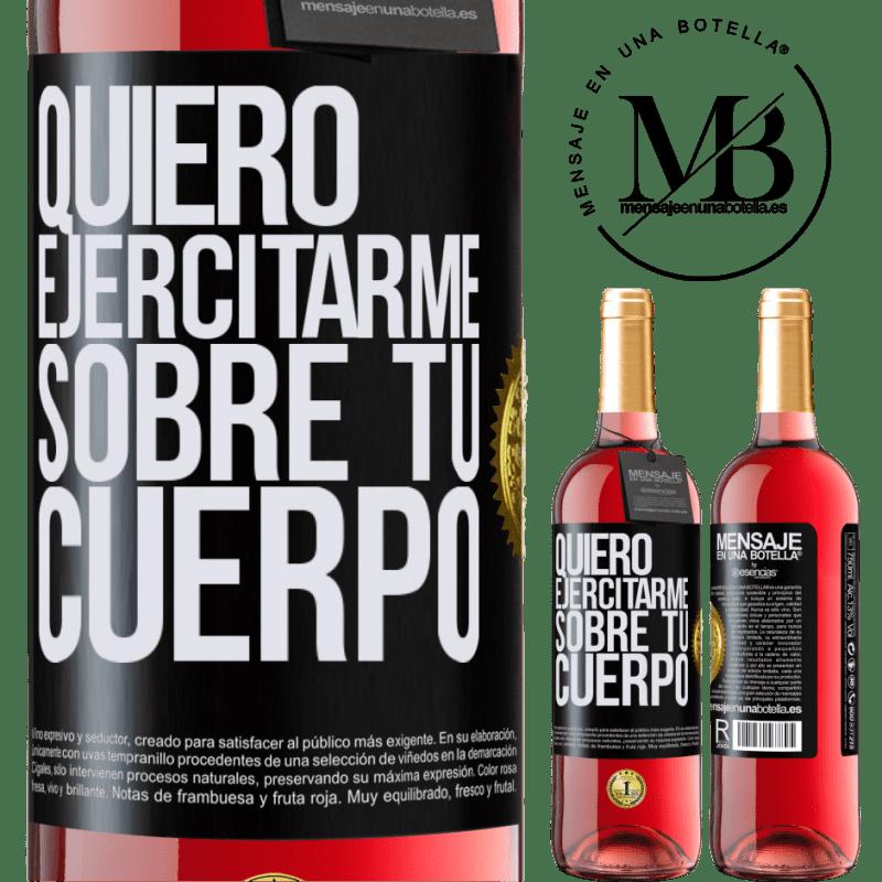 24,95 € Envoi gratuit   Vin rosé Édition ROSÉ Je veux faire de l'exercice sur ton corps Étiquette Noire. Étiquette personnalisable Vin jeune Récolte 2020 Tempranillo