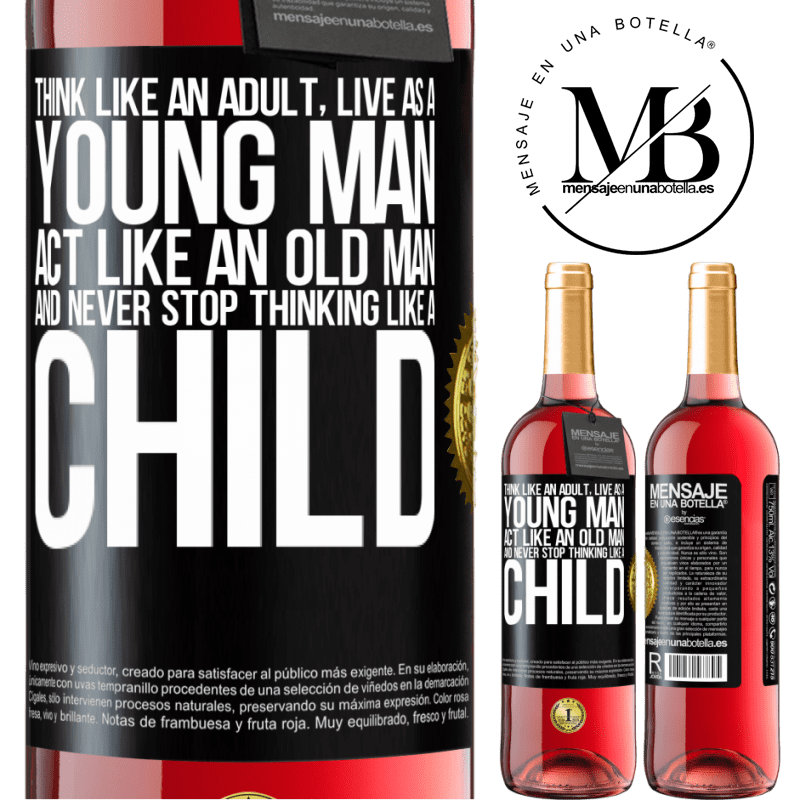24,95 € Free Shipping | Rosé Wine ROSÉ Edition Think like an adult, live as a young man, act like an old man and never stop thinking like a child Black Label. Customizable label Young wine Harvest 2020 Tempranillo