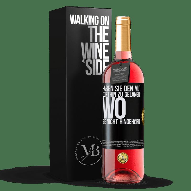 24,95 € Kostenloser Versand   Roséwein ROSÉ Ausgabe Haben Sie den Mut, dorthin zu gelangen, wo Sie nicht hingehören Schwarzes Etikett. Anpassbares Etikett Junger Wein Ernte 2020 Tempranillo