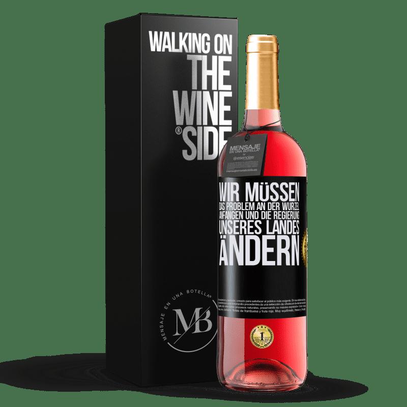 24,95 € Kostenloser Versand | Roséwein ROSÉ Ausgabe Wir müssen das Problem an der Wurzel anfangen und die Regierung unseres Landes ändern Schwarzes Etikett. Anpassbares Etikett Junger Wein Ernte 2020 Tempranillo
