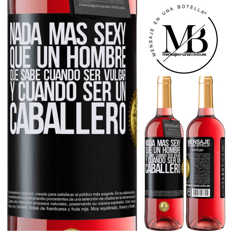 24,95 € Envoi gratuit   Vin rosé Édition ROSÉ Rien de plus sexy qu'un homme qui sait quand être vulgaire et quand être un gentleman Étiquette Noire. Étiquette personnalisable Vin jeune Récolte 2020 Tempranillo