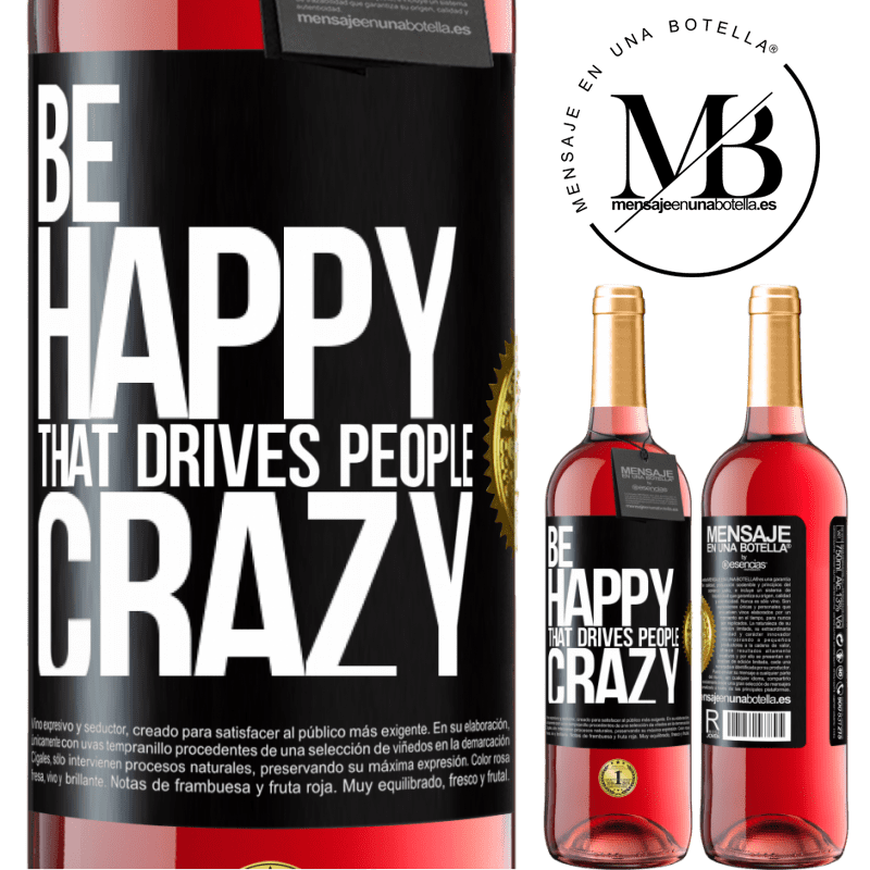 24,95 € Free Shipping | Rosé Wine ROSÉ Edition Be happy. That drives people crazy Black Label. Customizable label Young wine Harvest 2020 Tempranillo
