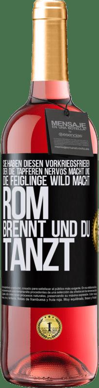 24,95 € Kostenloser Versand   Roséwein ROSÉ Ausgabe Sie haben diesen Vorkriegsfrieden, der die Tapferen nervös macht und die Feiglinge wild macht. Rom brennt und du tanzt Schwarzes Etikett. Anpassbares Etikett Junger Wein Ernte 2020 Tempranillo